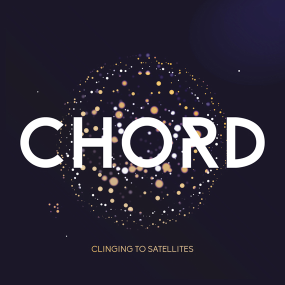 Chord - Clinging to Satellites